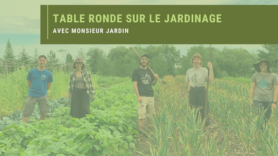 Table ronde - Jardinage